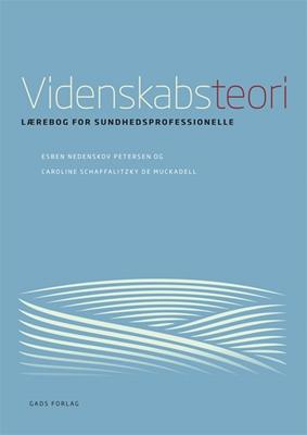 Videnskabsteori Caroline Schaffalitzky de Muckadell, Esben Nedenskov Petersen 9788712050674