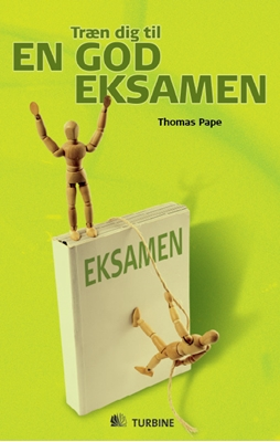 Træn dig til en god eksamen Thomas Pape 9788770907514