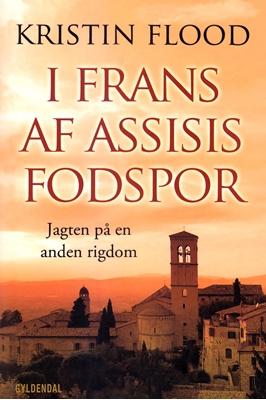 I Frans af Assisis fodspor Kristin Flood 9788702190038