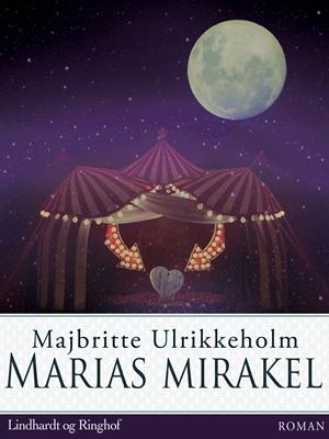 Marias mirakel Majbritte Ulrikkeholm 9788711446393