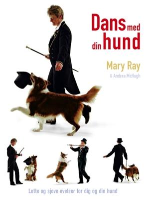 Dans med din hund Mary Ray 9788778577337
