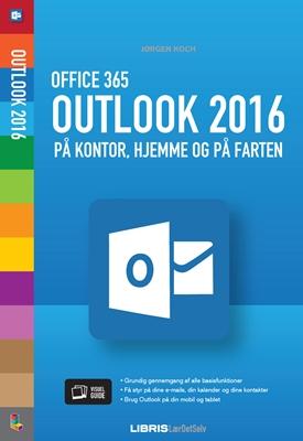 Outlook 2016 – Office 365 Jørgen Koch 9788778537706