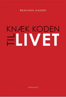 Knæk koden til livet Brian Buhl Madsen 9788793126909
