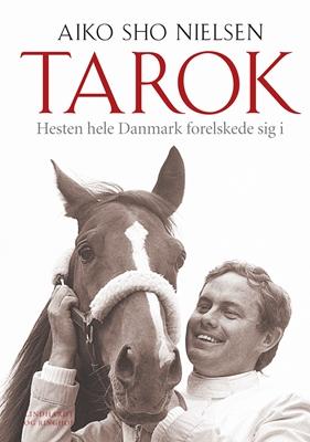 Tarok - Hesten hele Danmark forelskede sig i Aiko Sho Nielsen 9788711379165