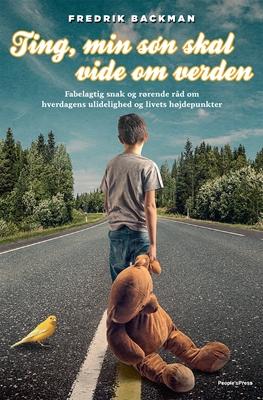 Ting, min søn skal vide om verden Fredrik Backman 9788771804447