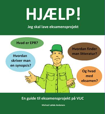 Hjælp! Jeg skal lave eksamensprojekt Michael Løhde Andersen 9788740479003