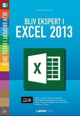 Bliv ekspert i Excel 2013 Jørgen Koch 9788778534552