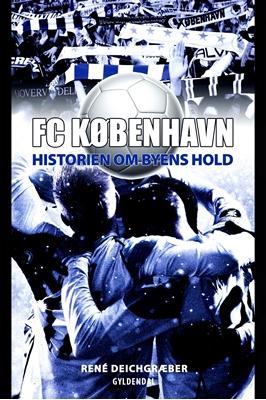 FC København Rene Deichgræber 9788702135954