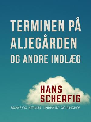 Terminen på Aljegården og andre indlæg Hans Scherfig 9788711820599