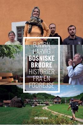 Bosniske Brødre Bjørn Harvig 9788702182255