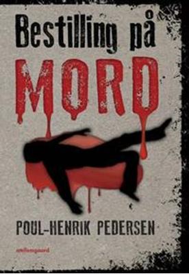 Bestilling på mord Poul-Henrik Pedersen 9788792920850