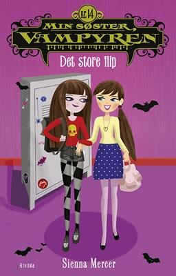 Min søster, vampyren 14: Det store flip Sienna Mercer 9788771059328