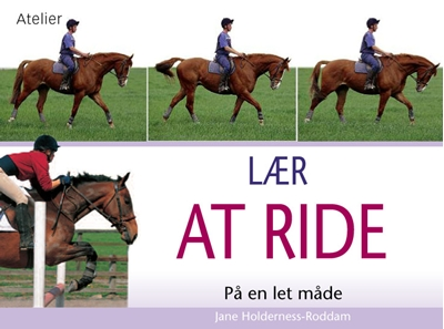 LÆR AT RIDE Jane Holderness-Roddam 9788778576989
