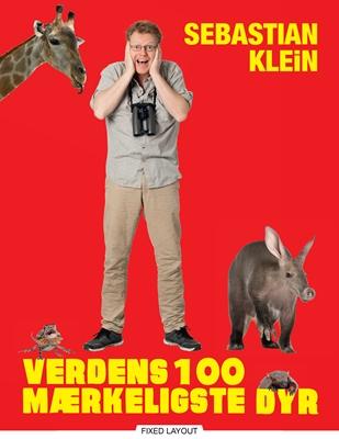 Verdens 100 mærkeligste dyr Sebastian Klein 9788711821688