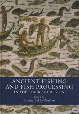 Ancient Fishing and Fish Processing in the Black Sea Region N A 9788779349254