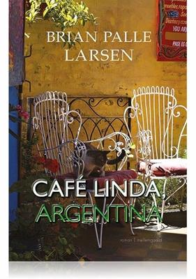 Café Linda, Argentina Brian Palle Larsen 9788771901429