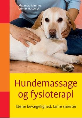 Hundemassage og fysioterapi Günter M. Lutsch, Alexandra Mauring, Günter M. Lutsch, Günter M. Lutsch, Günter M. Lutsch 9788778576781