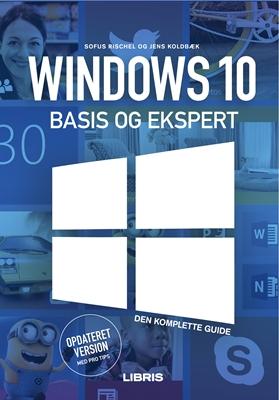 Windows 10 Bogen – Basis og ekspert Jens Koldbæk, Sofus Rischel 9788778537805