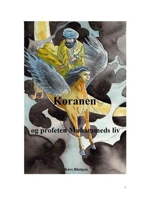 Koranen og profeten Muhammeds liv Kåre Bluitgen 9788799548651