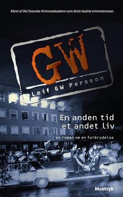 En anden tid, et andet liv Leif GW Persson 9788770537322