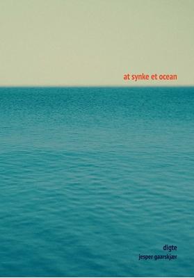 At synke et ocean Jesper Gaarskjær 9788771809343