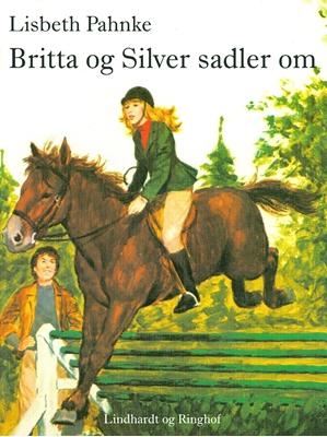 Britta og Silver sadler om Lisbeth Pahnke 9788711519479