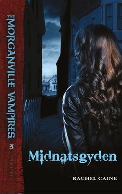 The Morganville Vampires #3: Midnatsgyden Rachel Caine 9788758810188