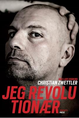 Jeg revolutionær Lars Borking, Christian Zwettler 9788771087451