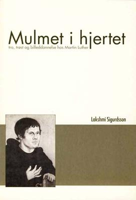 Mulmet i hjertet Lakshmi Sigurdsson 9788774575429