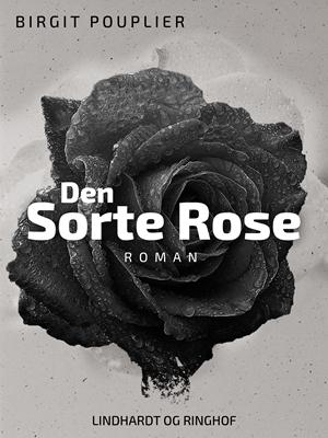 Den sorte rose Birgit Pouplier 9788711489802