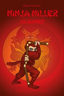 Ninja Niller #4: Ninja Niller på banen Rune Fleischer 9788758823768
