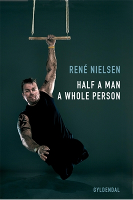 Half a Man - a Whole Person René Nielsen 9788702129816