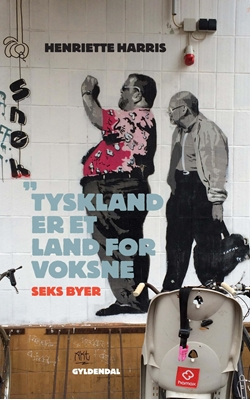 Tyskland er et land for voksne Henriette Harris 9788702150902