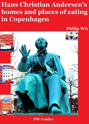 Hans Christian Andersen's homes and places of eating in Copenhagen Philip Wu 9788793284319