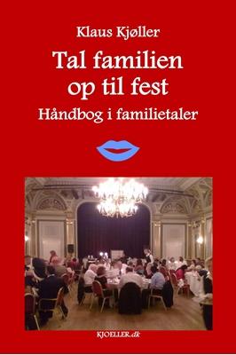 Tal familien op til fest. Håndbog i familietaler Klaus Kjøller 9788740427929