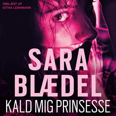 Kald mig prinsesse Sara Blædel 9788771089592
