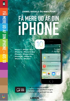 Få mere ud af din iPhone - iOS 10 Nima Pour, Daniel Riegels 9788778538291
