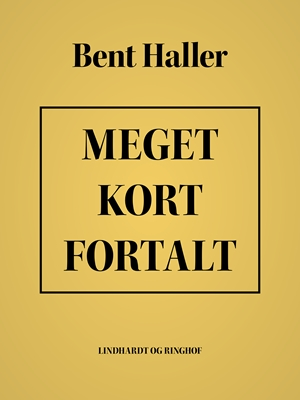 Meget kort fortalt Bent Haller 9788711797822
