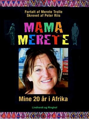 Mama Merete : Mine 20 år i Afrika Peter Riis, Merete Trolle 9788711640111