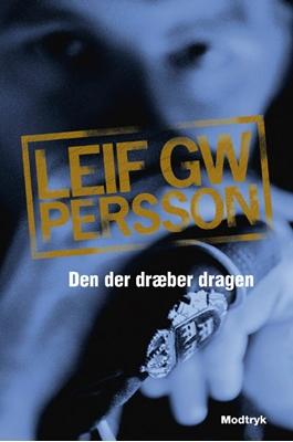 Den der dræber dragen Leif GW  Persson 9788770538572