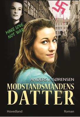 Modstandsmandens datter Anders Sørensen 9788770703000