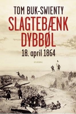 Slagtebænk Dybbøl Tom Buk-Swienty 9788702116120