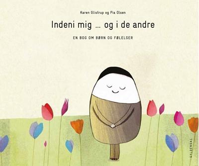 Indeni mig og i de andre - en bog om børn og følelser Karen Glistrup 9788702176490