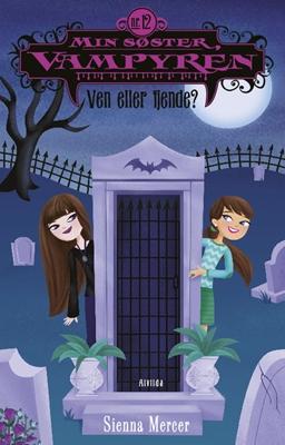 Min søster, vampyren 12: Ven eller fjende? Sienna Mercer 9788771057355