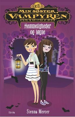 Min søster, Vampyren 15: Hemmeligheder og løgne  Sienna Mercer 9788771655919