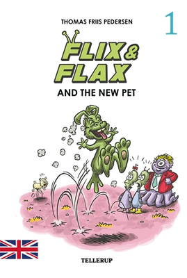 Flix & Flax #1: Flix & Flax and the New Pet Thomas Friis Pedersen 9788758821641