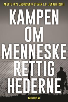 Kampen om Menneskerettighederne Anette Faye Jacobsen 9788712053736