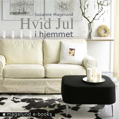 Hvid Jul - Hjemmet Susanne Magelund 9788792931054