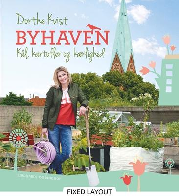 Byhaven. Kål, kartofler og kærlighed Dorthe Kvist 9788711375921