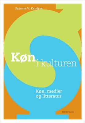 Køn i kulturen Susanne V. Knudsen 9788771184242